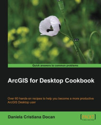 ArcGIS for Desktop Cookbook | Packt Publishing