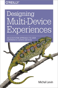 Designing Multi-Device Experiences | O'Reilly Media