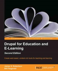 Drupal for Education and E-Learning, 2nd Edition | Packt Publishing