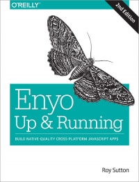 Enyo: Up and Running, 2nd Edition | O'Reilly Media