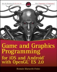 Game and Graphics Programming for iOS and Android with OpenGL ES 2.0 | Wiley