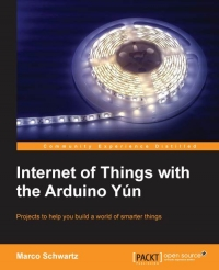 Internet of Things with the Arduino Yun | Packt Publishing