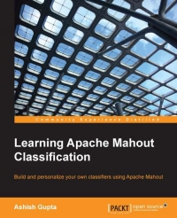 Learning Apache Mahout Classification | Packt Publishing
