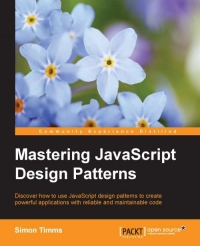 Mastering JavaScript Design Patterns | Packt Publishing