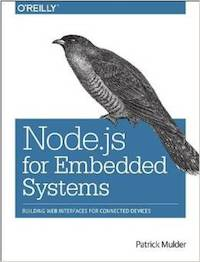 Node.js for Embedded Systems | O'Reilly Media