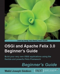 OSGi and Apache Felix 3.0 | Packt Publishing