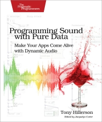Programming Sound with Pure Data | The Pragmatic Programmers