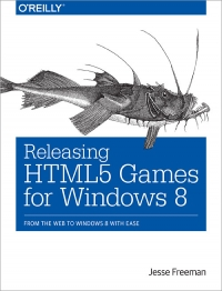 Releasing HTML5 Games for Windows 8 | O'Reilly Media