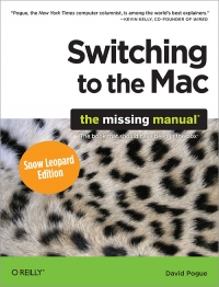 Switching to the Mac: The Missing Manual, Snow Leopard Edition | O'Reilly Media