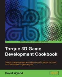 Torque 3D Game Development Cookbook | Packt Publishing