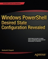 Windows PowerShell Desired State Configuration Revealed | Apress