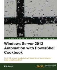 Windows Server 2012 Automation with PowerShell Cookbook | Packt Publishing