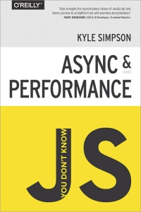 You Don't Know JS: Async & Performance | O'Reilly Media