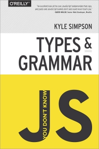 You Don't Know JS: Types & Grammar | O'Reilly Media